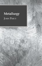 Metallurgy: By John Percy