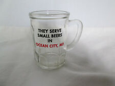 """They Serve Small Beers in Ocean City, MD""  2 7/8"" Double Shot Glass 3 oz"