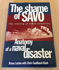Bruce Loxton - THE SHAME OF SAVO - Sinking of HMAS Canberra - Naval Disaster  HC