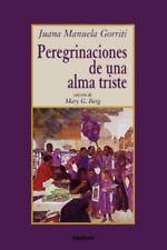 Peregrinaciones de una Alma Triste by Juana Gorriti (2006, Paperback)
