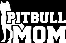 Pitbull Mom Pit Bull Moms Vinyl Car Window Decal Sticker Gloss White 5.5 Inches