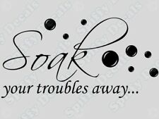 SOAK YOUR TROUBLES AWAY Bathroom Tub Wall Quote Decal