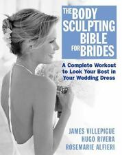 The Body Sculpting Bible for Brides: Look Your Best in Your Wedding Dress