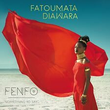 """FATOUMATA DIAWARA - FENFO (""""SOMETHING TO SAY"""")  CD NEU"""