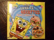 BOB L'EPONGE - Mon livre de recettes - Biscuits et gâteaux secs - Nickelodeon