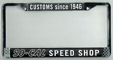 RARE So-Cal Speed Shop Vintage Custom Hot Rod Rat California License Plate Frame