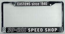 RARE So-Cal Speed Shop Vintage Custom Hot Rod Rat California License Plate Frame