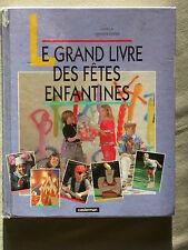 Le grand livre des fêtes enfantines Gouter anniversaire Jeu animation Bricolage