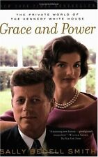 Grace and Power: The Private World of the Kennedy White House by Sally Bedell Sm