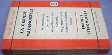 FRANCIS STEEGMULLER La Grande Mademoiselle PENGUIN 1959 FIRST EDITION THUS BOOK