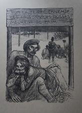 "STEINLEN (1859/1923) Litho WW1 -"" PRISONNIERS RUSSES ""  -1917 -  Signé"