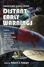 Distant Early Warnings: Canada's Best Science Fiction [Robert Sawyer] by ,