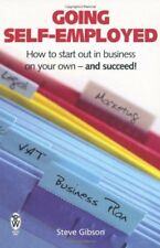 Going Self-employed: How to Start Out in Business on Your Own - and succeed!,St