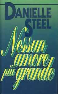 NESSUN AMORE PIU' GRANDE - Danielle Steel [ZCS66]
