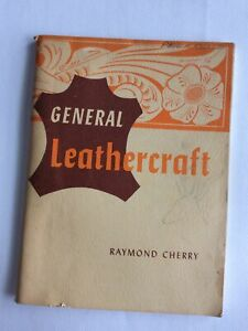 General Leathercraft by Raymond Cherry 1955 Booklet Fourth Edition Illustrated