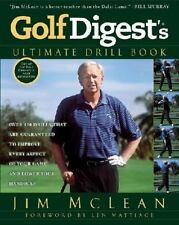 Golf Digest's Ultimate Drill Book : Over 120 Drills That Are Guaranteed to Impr…