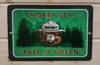 SMOKEY BEAR KEEP IT GREEN! 8x12 METAL SIGN IN ORIGINAL CELLOPHANE SLEEVE