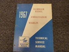 1967 American Rambler Rebel Ambassador Marlin Shop Service Repair Manual Book
