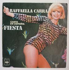 """RAFFAELLA CARRA """"CANTA EN ESPAÑOL: FIESTA/SOÑANDO CONTIGO"""" RARE SPANISH 7"""" VINYL"""
