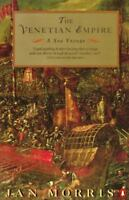 The Venetian Empire: A Sea Voyage by Morris, Jan