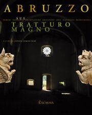 ABRUZZO SUL TRATTURO MAGNO Borghi Archeologia Tradizioni Transumanza Arte BOOK