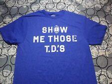 Medium- Football Humor Show Me Those T D's Print Shop Brand T- Shirt