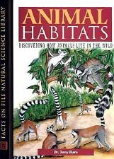 Animal Habitats: Discovering How Animals Live in the Wild (Facts on Fi-ExLibrary