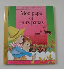 ANCIEN LIVRE CARTONNE ENFANT MON PAPA ET LEURS PAPAS DEUX COQS D'OR 1995