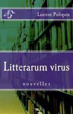 Litterarum Virus by Laurent Poliquin (2016, Paperback)