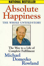 ABSOLUTE HAPPINESS - LIFE OF COMPLETE FULFILMENT ROWLAND -signed excellent PB