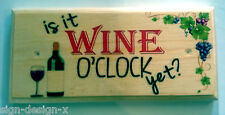 Is It Wine O'Clock Yet? Plaque / Sign / Gift - Alcohol Home Kitchen Mum 321