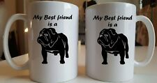 My Best friend is a Bulldog 11oz ceramic mug Great gift for him/her Great novelt