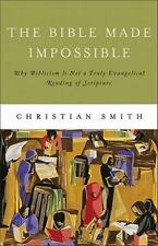 The Bible Made Impossible : Why Biblicism Is Not a Truly Evangelical Reading of