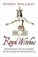 Royal Witches From Joan of Navarre to Elizabeth Woodville 9780750989404