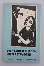 Erni Deutsch-Einöder / Sachweh-Tänzer - Die Tauben fliegen unseretwegen.