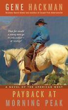 Payback at Morning Peak by Gene Hackman (2011, Paperback, Original)