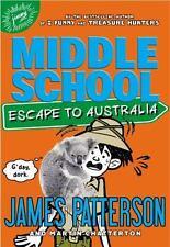New ListingMiddle School: Escape to Australia (Middle School (9), Patterson, James, Good C