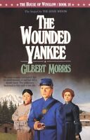 The Wounded Yankee (The House of Winslow #10) by Gilbert Morris