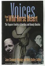 Voices from Wild Horse Desert: Vaquero Families of King & Kenedy Ranches Texas