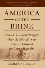 **NEW**America on the Brink : How the Political Struggle over the War of 1812