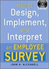 How to Design, Implement, and Interpret an Employee Survey by John H....