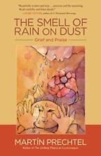 THE SMELL OF RAIN ON DUST:Grief and Praise -Martín Prechtel  PB **SIGNED** RARE