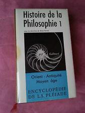 ENCYCLOPEDIE PLEIADE HISTOIRE de la PHILOSOPHIE - T.1 - Superbe !