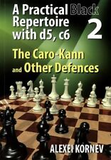A Practical Black Repertoire with d5, c6 - Caro-Kann and Other Defences - Vol. 2