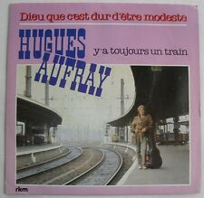HUGUES AUFRAY (SP 45 Tours) DIEU QUE C'EST DUR D'ETRE MODESTE