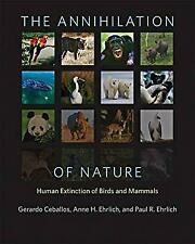 The Annihilation of Nature: Human Extinction of Birds and Mammals Hardcover