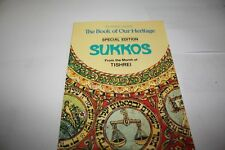 The Book of Our Heritage: The Jewish Year Month SUKKOS