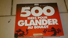 JIM - 500 idées pour glander au boulot minute par minute