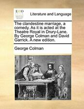 The clandestine marriage, a comedy. As it is ac, Colman,,,