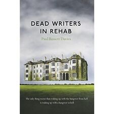 Dead Writers in Rehab, Very Good Condition Book, Davies, Paul Bassett, ISBN 9781